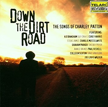Down The Dirt Road - The Songs Of Charley Patton (2001) (1CD) (Telarc Blues)