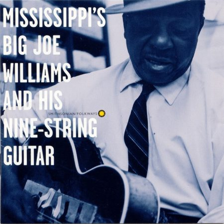 "Williams, ""Mississippi's"" Big Joe: Mississippi's Big Joe Williams And His Nine-String Guitar (1962) (1CD) (Smithsonian Folkways) (Made In U.S.A.)"
