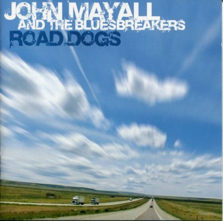 Mayall, John And The Bluesbreakers: Road Dogs (1CD)