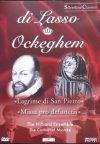 Di Lasso, Orlando: Lagrime Di San Pietro / Johannes Ockeghem: Miss Pro Defunctis (1989) (1DVD) (Silverline Classics)