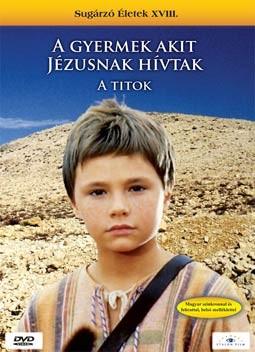 Gyermek, akit Jézusnak hívtak, A - A titok (1DVD) (Etalon Film kiadás)