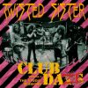 Twisted Sister: Club Daze - Volume I. - The Studio Sessions (1999) (1CD) (JEDMA Associates / Spitfire Records / Eagle Rock Entertainment) (Made In U.S.A.)