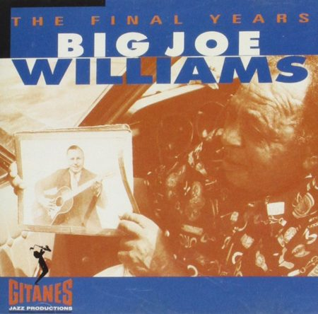 """Williams, """"Mississippi's"""" Big Joe: The Final Years (1979 / 1994) (1CD) (Verve / Gitanes Jazz Productions)"""