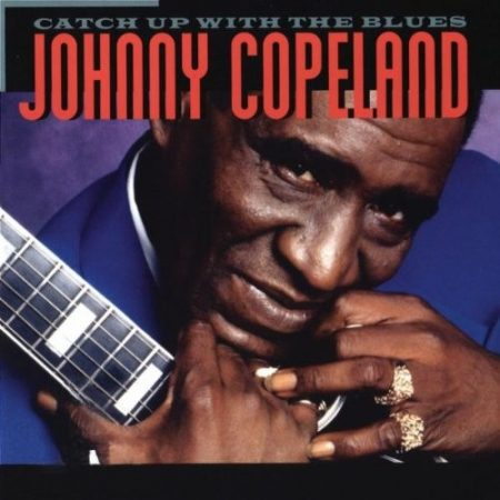 Copeland, Johnny: Catch Up With The Blues (1CD)