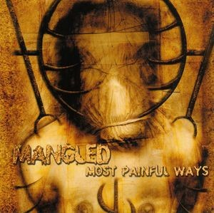 Mangled: Most Painful Ways (1CD)