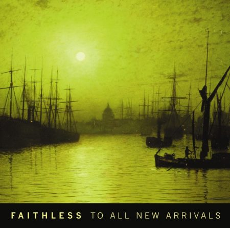 Faithless: To All New Arrivals (1CD)